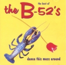 B - 52's - Dance This Mess Around - The Best Of B-52's - CD