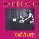Bad Beach - Cut It Off - LP