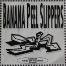 Banana Peel Slippers - Fairground / Banana Man / King Arthur / Hop Singh - 7""