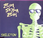 Bim Skala Bim - Skeleton / Golden Arm / Train Song - MCD
