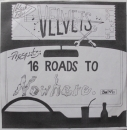 Black Blue Velvets - 16 Roads To Nowhere - 7""
