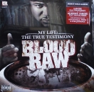 Blood Raw - My Life : The True Testimony - 2LP