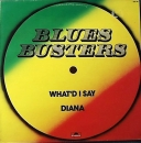 Blues Busters, The - What'D I Say / Diana - 12""