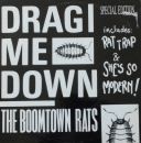 Boomtown Rats, The - Drag Me Down / Rat Trap / She's So Modern - 12""