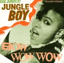 Bow Wow Wow - See Jungle! (Jungle Boy) / (I'm A) TV Savage - 12""