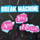 Break Machine - Are You Ready (Remix 7:50) / Street Dance / Breakdance Party -  12""