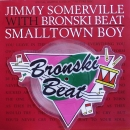 "Bronski Beat - Smalltown Boy 1991 Remix / There's More To Love... - 7"" Shape"