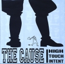 Cause, The - High Touch Intent - 7""