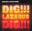 Cave, Nick & The Bad Seeds - Dig Lazarus Dig - CD