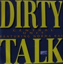 Central Unit - Dirty Talk / Santiago - 7""