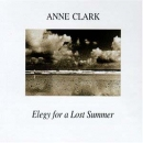 Clark, Anne - Elegy For A Lost Summer - MCD