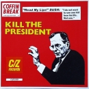 Coffin Break - Kill The President / Stop - 7""