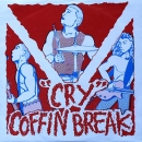 Coffin Break / Victims Family - Cry / My Evil Twin - 7""