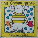 Communards, The - There's More You Love (Extended) / +3 - 12""