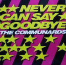 Communards, The - Never Can Say Goodbye / '77 The Great Escape / Piece Of Saxophone / I Do It All For You - 12""