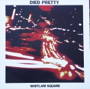 Died Pretty - Whitlam Square / A Ballad / Is There Anyone - 12""