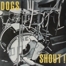 Dogs - Shout ! - LP