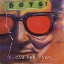 Dots - I  Can See You - LP