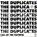 Duplicates, The - I Want To Make You Very Happy / Call Of The Faithful - 7""
