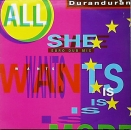 Duran Duran - All She Wants Is (Euro Dub Mix) / (45 Mix) / I Believe - All I Need - Medley - 12""