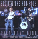 Eddie & The Hot Rods - Ties That Bind - CD