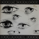 Eddie & The Hot Rods - Media Messia / Horror Through Straightness - 7""