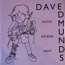 Edmunds, Dave - Almost Saturday Night / You'll Never Get Me Up- 7""
