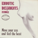 Erotic Dissidents - Move Your Ass And Feel The Beat (Remix) / (Instrumental) - 12""