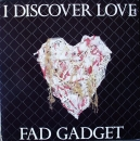 Fad Gadget - I Discover Love / Lemmings On Lover's Rock - 7""