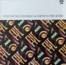 Fine Young Cannibals - Johnny Come Home (Extended) / Good Times & Bad (Extended)  - 12""