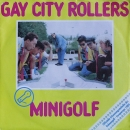 Gay City Rollers - Minigolf Stomp / Minigolf Rock'n Roll - 7""