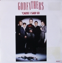 Godfathers, The  - Cause I Said So / When Am I Coming Down - 7""