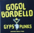 Gogol Bordello - Gypsy Punks : Underdogs World Strike - 2LP