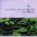 Goodbye Mr. Mackenzie - The Rattler / Here Comes Deacon Brodie - 7""