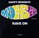 Happy Mondays - Madchester - Rave On - 7""