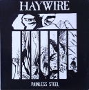 Haywire - Painless Steel - 7""
