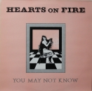 Hearts On Fire - You May Not Know - MLP