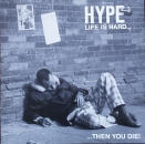 Hype - Life Is Hard...Then You Die !