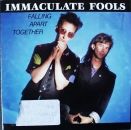 Immaculate Fools - Falling Apart Together / Got Me By The Heart - 7""