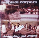 Inspiral Carpets - Dragging Me Down / I Know I'm Losing You - 7""