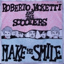 Jacketti, Roberto & The Scooters - Make Me Smile / Oh Bo(o)y - 7""