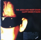 Jesus & Mary Chain, The - Happy When It Rains / Everything's Alright When You're Down - 7""