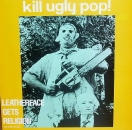 Kill Ugly Pop ! - Leatherface Get's Religion - LP