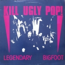 Kill Ugly Pop ! - Legendary Bigfoot / Fund A Mental / Blue Cow - 12""