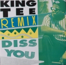King Tee - Diss You (Remix) - 12""