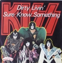 Kiss - Dirty Livin' / Sure Know Something - 7""