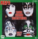 Kiss - Sure Know Something / Dirty Livin' - 7""