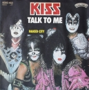 Kiss - Talk To Me / Naked City - 7""