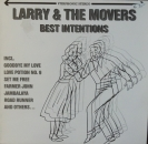 Larry & The Movers - Best Intentions - LP