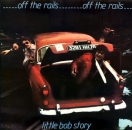 Little Bob Story - Off The Rails - LP